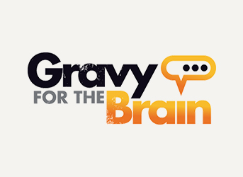 Gravy for the Brain
