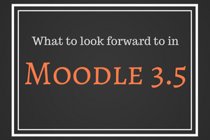 What to look forward to in Moodle 3.5
