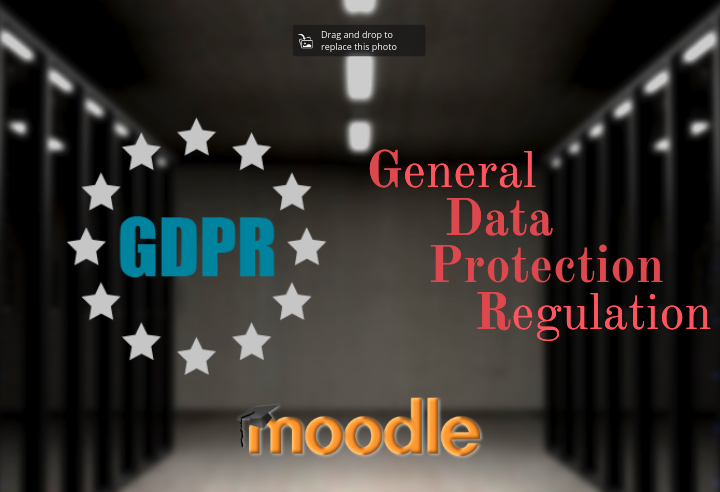 Your Moodle Website and GDPR Compliance – What You Need to Know (and Do)