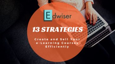 13 Strategies to Create and Sell eLearning Courses Efficiently