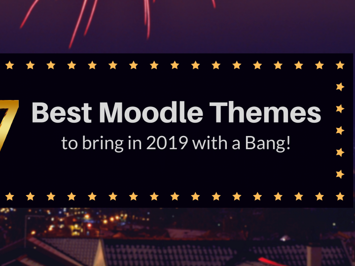7 Best Moodle Themes to Bring in 2019 with a Bang!