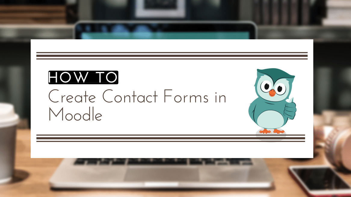 Create Contact Forms in Moodle - Edwiser Forms