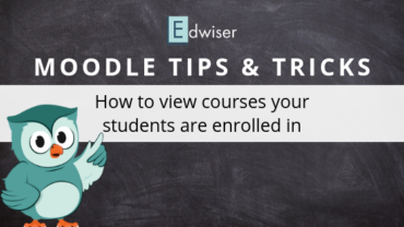 View Courses Your Students are Enrolled in Moodle