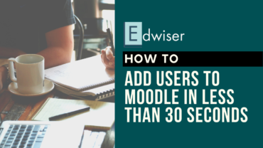 How to Add Users to Moodle in Less than 30 Seconds