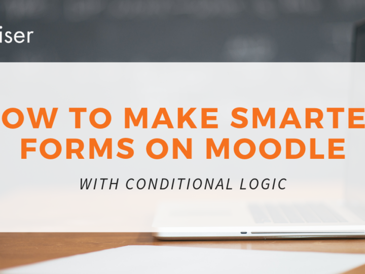 How to Make Smarter Forms on Moodle with Conditional Logic