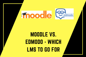 Which LMS is better- Moodle or Edmodo?