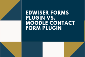 Edwiser Forms Plugin Vs. Moodle Contact Form Plugin