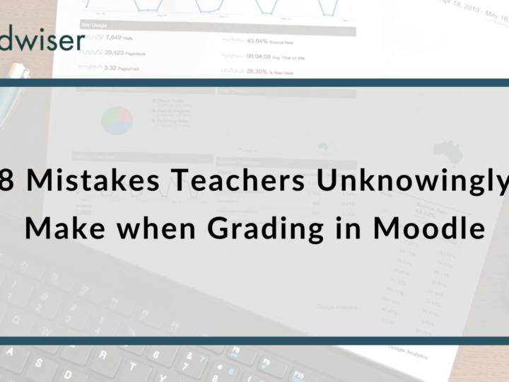 8 Mistakes Teachers Unknowingly Make when Grading in Moodle