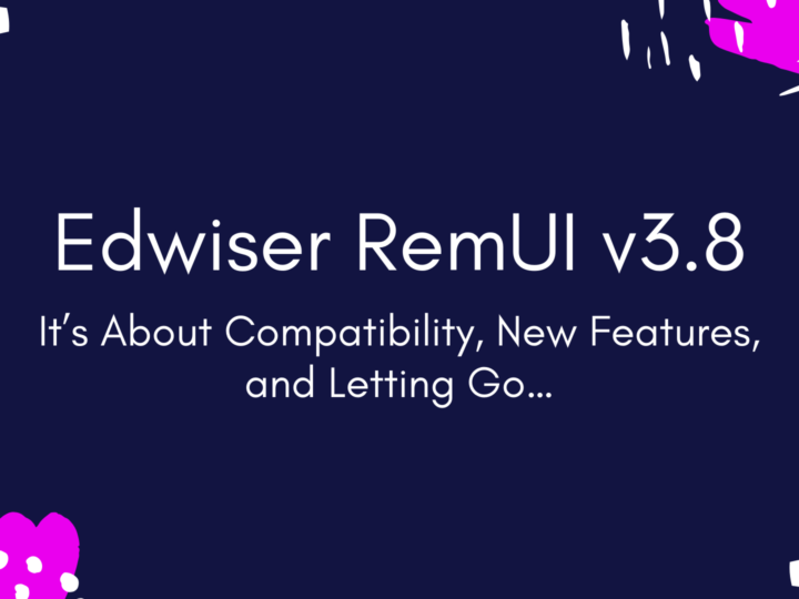 Edwiser RemUI 3.8 – It's About Compatibility, New Features, and Letting Go…