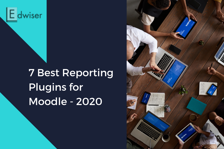 7 Best Reporting Plugins for Moodle