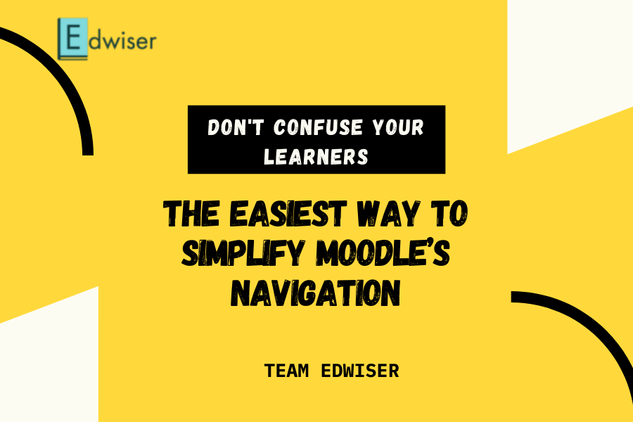 Easiest way to simplify Moodle's navigation