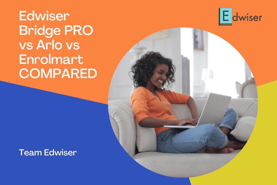 Edwiser Bridge PRO vs Arlo vs Enrolmart COMPARED