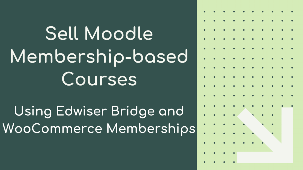 Sell Moodle Courses as Memberships