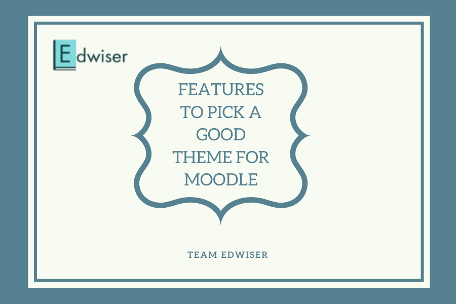 Features to Pick a Good Theme for Moodle