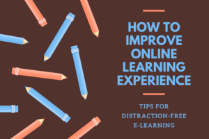 How to Improve online learning experience