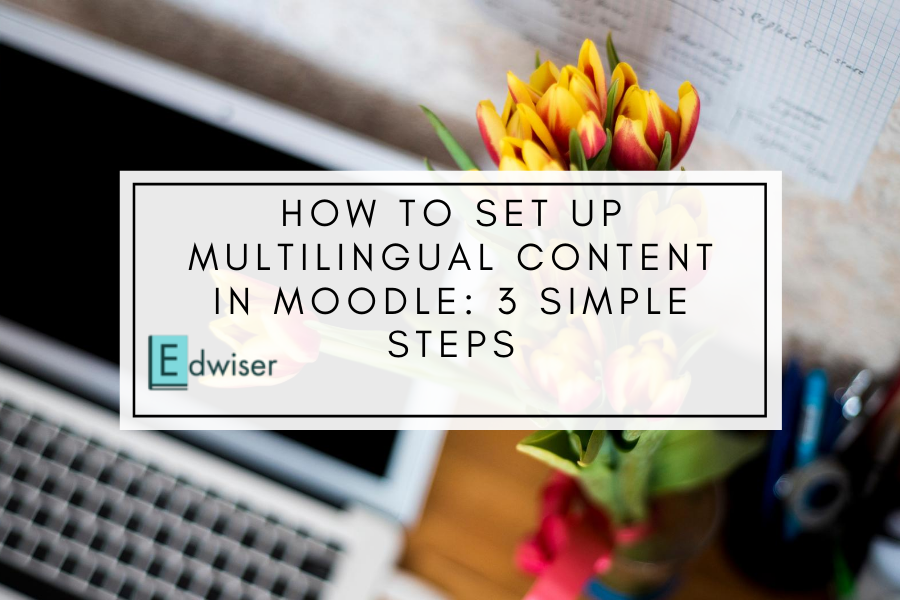 How to setup multilingual content in Moodle