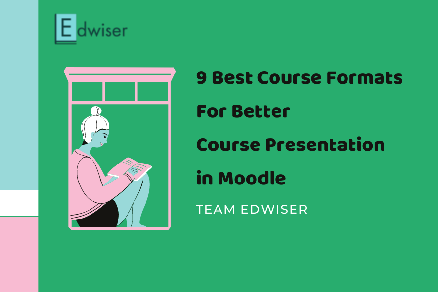 9 Best Course Formats for Better Course Presentation in Moodle