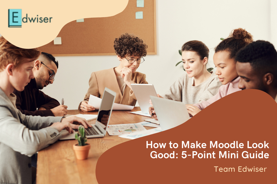 How to Make Moodle Look Good