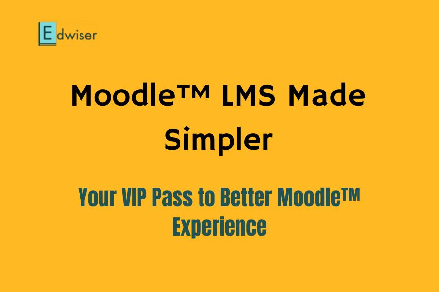Moodle™ LMS Made Simpler