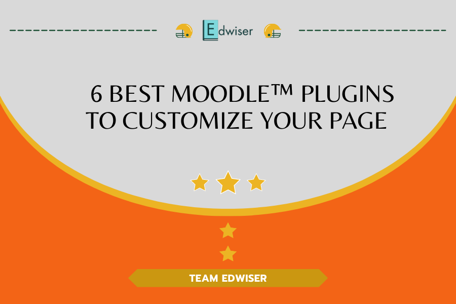6 Best Moodle™ Plugins to CUSTOMIZE Your Page