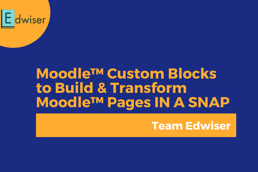 Moodle™ Custom Blocks to Build & Transform Moodle™ Pages IN A SNAP